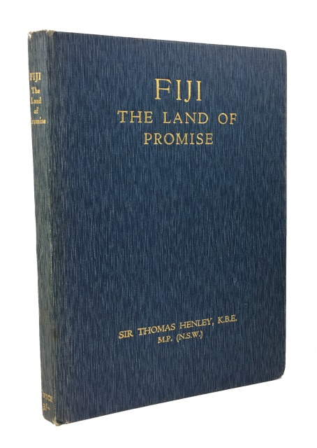 Fiji, the Land of Promise: Religious - Political - Economic. Thomas Henley.
