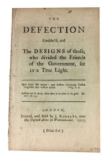 Defection Consider'd, and the Designs of Those Who Divided the Friends of the Government, Set in a True Light. Matthew Tindal, 1653?-1733.