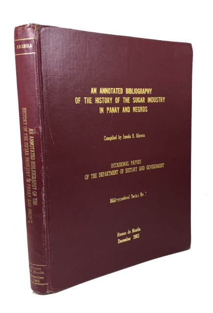 Annotated Bibliography of the History of the Sugar Industry in Panay and Negros. Josefa B. Abrera, compiler.