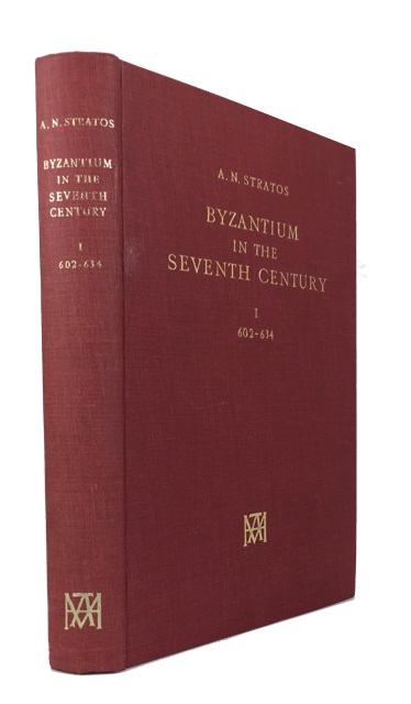 Byzantium in the Seventh Century. [Volume] I: 602-634. Andreas N. Stratos.