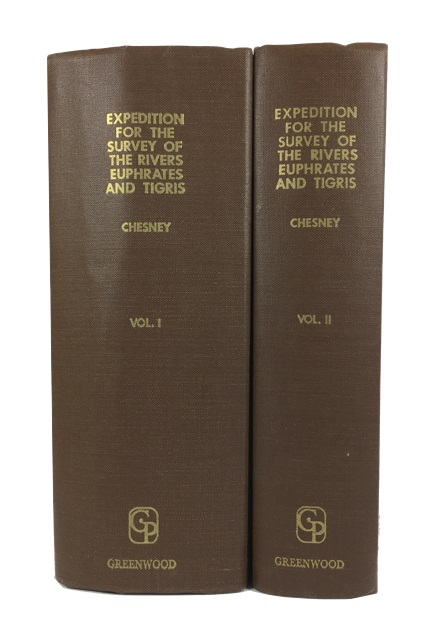 The Expedition for the Survey of the Rivers Euphrates and Tigris, carried on by Order of the British Government, in the Years 1835, 1836, and 1837; Preceded by Geographical and Historical Notices of the Regions Situated between the Rivers Nile and Indus. Francis Rawdon Chesney.