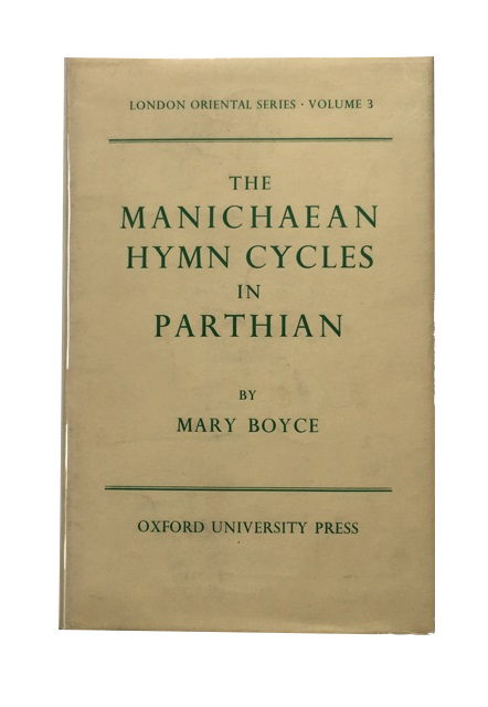 The Manichean Hymn Cycles in Parthian. Mary Boyce.