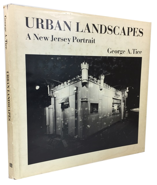 Urban Landscapes: A New Jersey Portrait. George A. Tice.