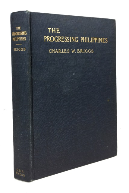 The Progressing Philippines. Charles Whitman Briggs.