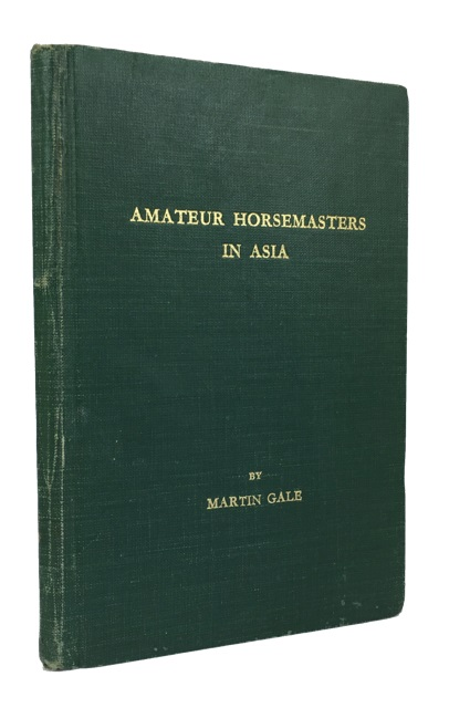 Amateur Horsemasters in Asia. Martin Gale.