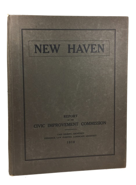 Report of the New Haven Civic Improvement Commission ... to the New Haven Civic Improvement Committee. Gilbert Cass, Frederick Law Olmsted.