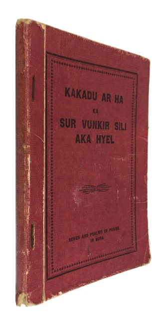 Kakadu Ar Ha ka Sur Vunkir Sili Aka Hyel: Songs and Psalms of Praise in Bura. Prepared by the Church of the Brethren Mission Northern Nigeria 1931