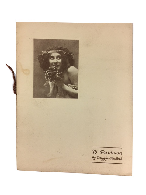To Pavlowa. Illustrated with Photographs by Schneider, Berlin, and Harris, London. Douglas Malloch.
