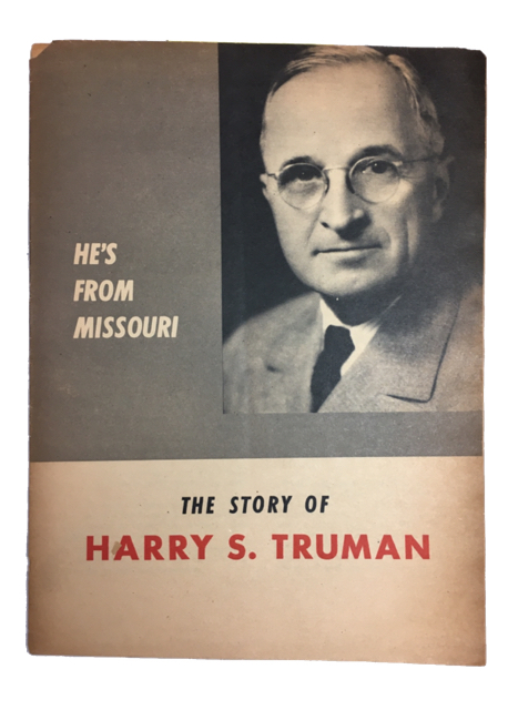 He's From Missouri: The Story of Harry S. Truman: [cover title]