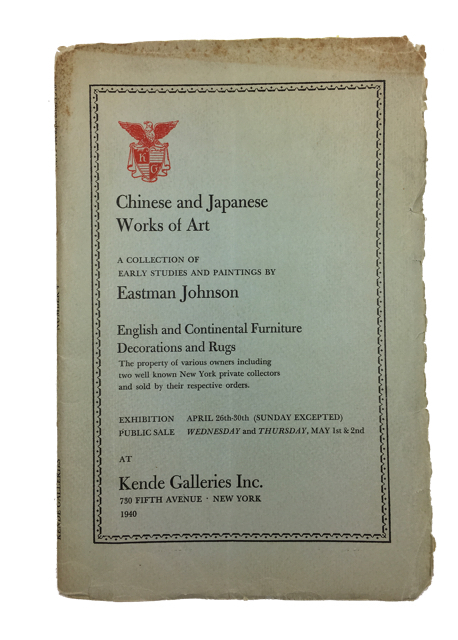 Chinese and Japanese Works of Art: Jade Carvings, Imperial Cloisonne, Bronze, Pottery, Porcelain, Texiles, Screens from Sung to Ch'ien-Lung. Eighteen Early Studies and Paintings by Eastman Johnson: Paintings of American and European Schools. English and Continental Furniture and Decorations. Kende Galleries Inc.