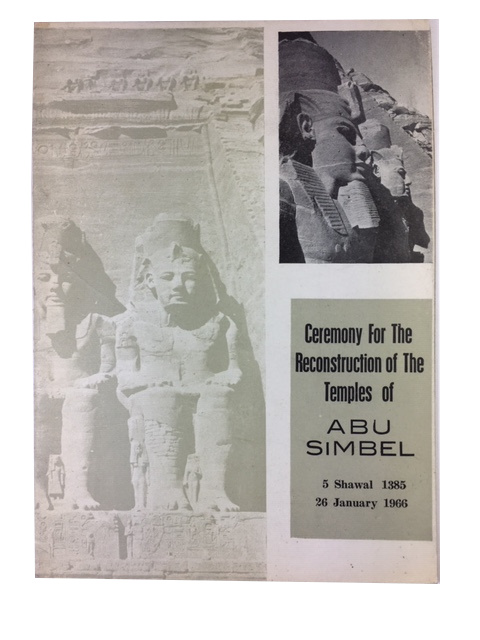 Ceremony for the Reconstruction of the Temples of Abu Simbel 5 Shawal 1385 26 January 1966. [English cover title]