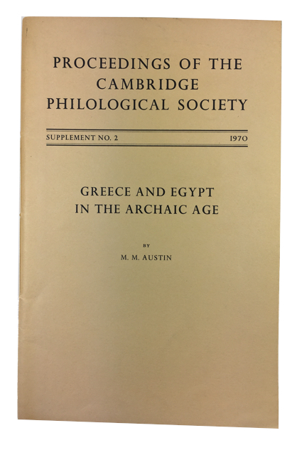 Greece and Egypt in the Archaic Age. M. M. Austin.