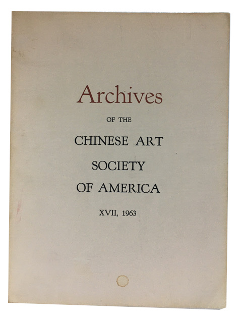 Archives of the Chinese Art Society of America. Volume XVII (1963).