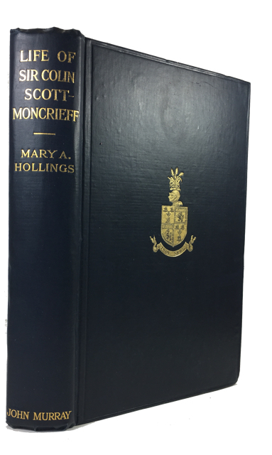 The Life of Sir Colin C. Scott-Moncrieff.... Edited by His Niece Mary Albright Hollings. Colin C. Scott-Moncrieff.