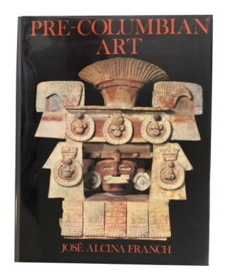 Pre-Columbian Art. Jose Alcina Franch