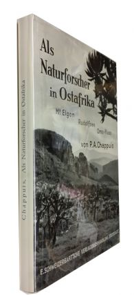 Als Naturforscher in Ostafrika: Schilderung einer Expedition zum Mt. Elgon, Rudolfsee, Omo-Fluss. Pierre Alfred Chappuis.