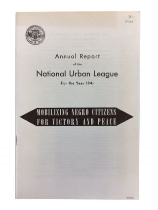 Annual Report of the National Urban League for the Year 1941. National Urban League.