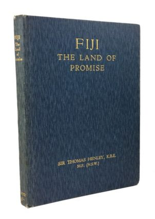 Fiji, the Land of Promise: Religious - Political - Economic. Thomas Henley
