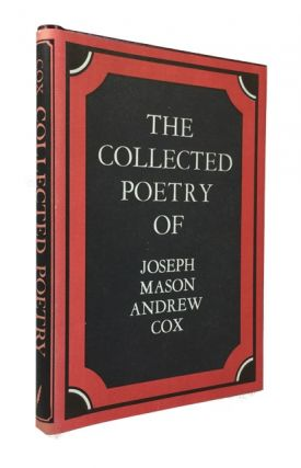 The Collected Poetry of Joseph Mason Andrew Cox. Joseph Mason Andrew Cox