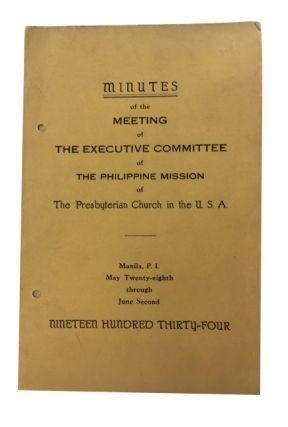 Minutes of the Meeting of the Executive Committee of The Philippine Mission of The Presbyterian...