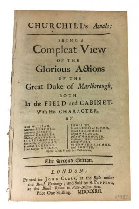 Churchill's Annals: Being a Compleat View of the Glorious Actions of the Great Duke of Marlborough, Both in the Field and in the Cabinet. With His Character
