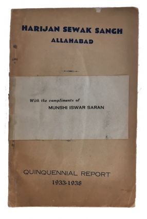Report of the Harijan Sewak Sangh, Allahabad 1933-'38. [caption title]