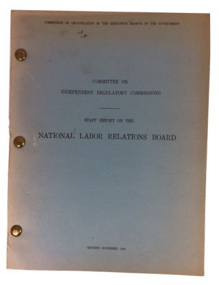 Staff Report on the National Labor Relations Board. Walter Galenson