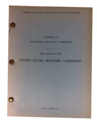 Staff Report on the United States Maritime Commission. James MacGregor Burns.
