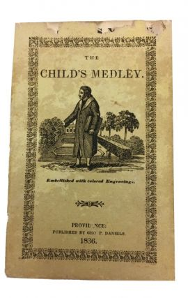 The Child's Medley. Embellished with Colored Engravings. [cover title