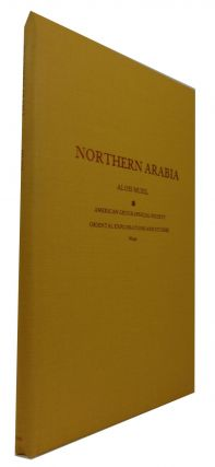Northern Arabia According to Original Investigations of Alois Musil. Alois Musil