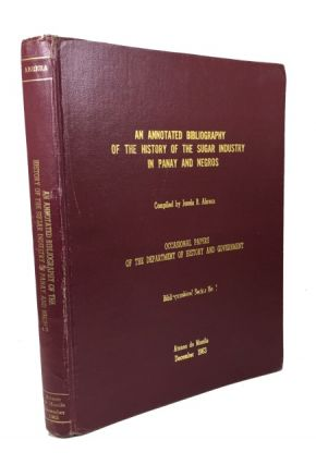 Annotated Bibliography of the History of the Sugar Industry in Panay and Negros. Josefa B....