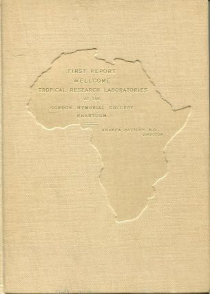 First Report of the Wellcome Research Laboratories at the Gordon Memorial College, Khartoum....