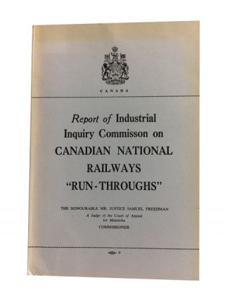 "Report of Industrial Inquiry Commission on Canadian National Railways ""Run-Throughs"" (pursuant to..."