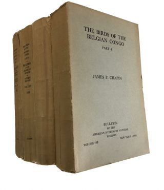 The Birds of the Belgian Congo. [Complete Four Volume set]. James P. Chapin.