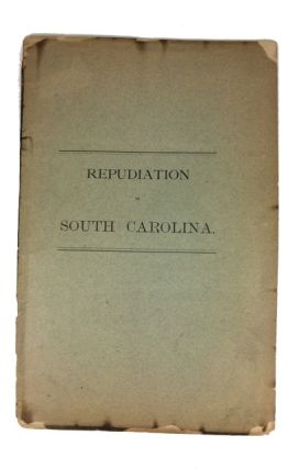 Repudiation in South Carolina. [cover title]
