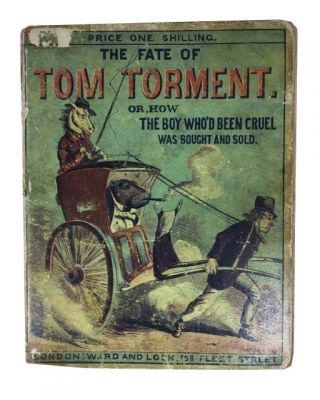 The Fate of Tom Torment, Wherein You Are Told How the Boy Who'd Been Cruel Was Bought and Sold