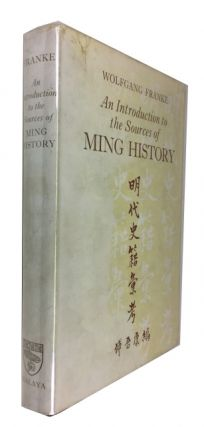 An Introduction to the Sources of Ming History. Wolfgang Franke.
