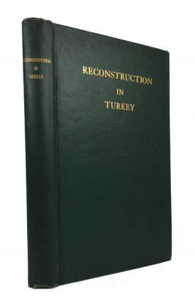 Reconstruction in Turkey: A Series of Reports Compiled for the American Committee of Armenian and...