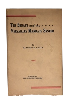 The Senate and the Versailles Mandate System. Rayford Whittingham Logan