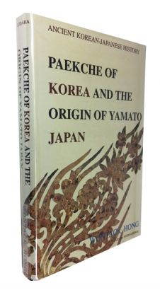 Paekche of Korea and the Origin of Yamato Japan. Wontack Hong