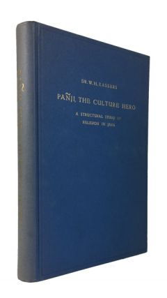 Panji, the Culture Hero: A Structural Study of Religion in Java. Dr. W. H. Rassers.