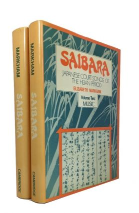 Saibara: Japanese Court Songs of the Heian Period. 2 vols. [complete]. Elizabeth Markham.