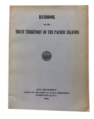 Handbook on the Trust Territory of the Pacific Islands: A Handbook for Use in Training and...