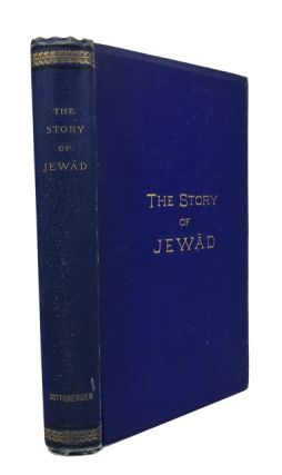The Story of Jewad: a Romance. efendi Ali Aziz, of Crete, trans. by E. J. W. Gibb