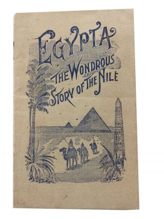 Libretto of the Sacred Opera Egypta, the Wondrous Story of the Nile, in Four Acts. William D....
