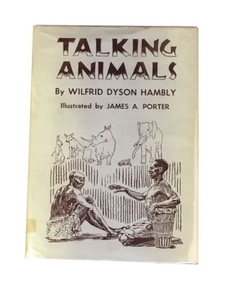 Talking Animals. Wilfrid D. Hambly, *James A. Porter, text, illustrations