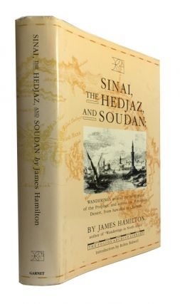 Sinai, the Hedjaz, and Soudan: Wanderings around the Birth-Place of the Prophet, and across the...