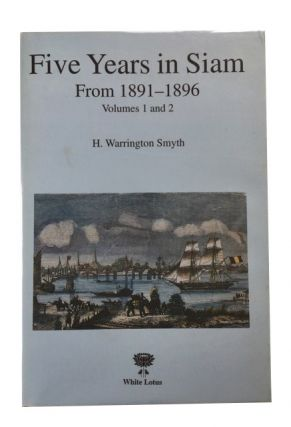 Five Years in Siam from 1891 to 1896. H. Warington Smyth, sic Warrington.