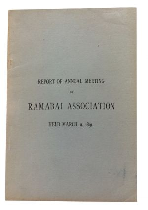 Report of Annual Meeting of Ramabai Association Held March 11, 1891. Ramabai Association