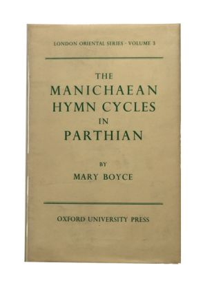 The Manichean Hymn Cycles in Parthian. Mary Boyce